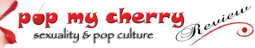 PopMyCherryReview